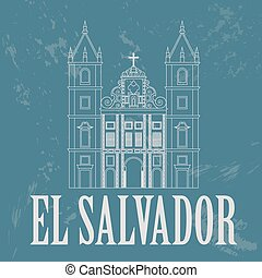 El Salvador landmarks. San Francisco church. Retro styled ...