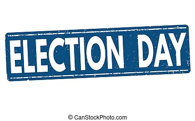 Election Day stamp or sign
