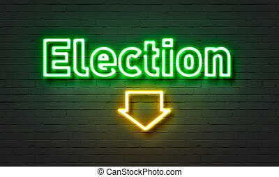 Election neon sign on brick wall background.