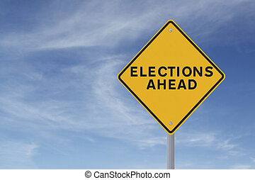 Elections Ahead - Road sign announcing elections ahead (...