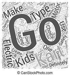 Electric Go Karts the Good Choice for Kids Word Cloud Concept