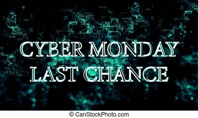 Electronic grid with 'Cyber Monday - last chance' text -...