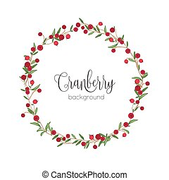 Elegant round wreath or circular frame made of cranberry sprigs hand drawn on white background. Beautiful natural decoration or decorative design element. Colorful botanical vector illustration.
