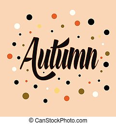 Element of design, the word Autumn with multi-colored circles