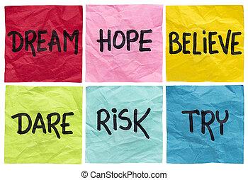 elhisz, álmodik, kockáztat, kipróbál