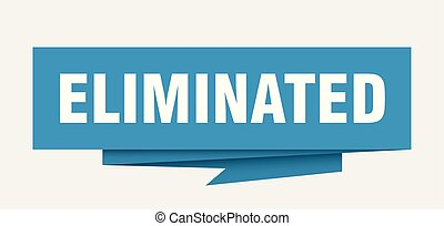 eliminated sign. eliminated paper origami speech bubble....