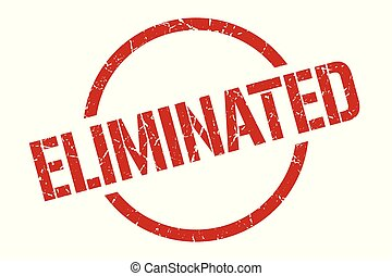 eliminated stamp - eliminated red round stamp