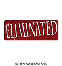 Eliminated - Stamp with word eliminated inside, vector...
