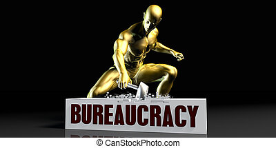 Bureaucracy - Eliminating Stopping or Reducing Bureaucracy...