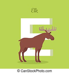 Elk with Letter E Isolated. ABC, Alphabet. - Elk with letter...