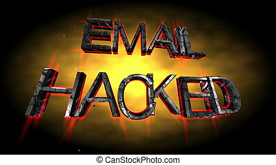 Email hacked text over grunge background 3d illustration