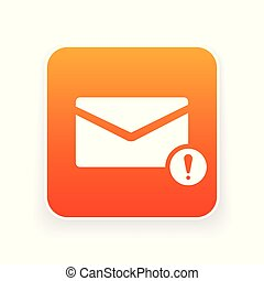 Email icon with exclamation mark. Email icon and alert, error, alarm, danger concept