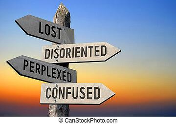 embarrassé, perdu, désorienté, confondu, poteau indicateur