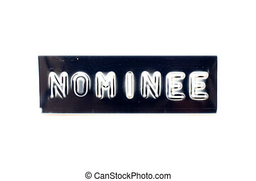 Embossed letter in word nominee on black banner with white background