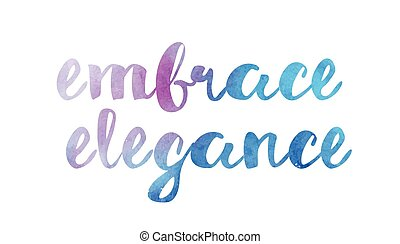 embrace elegance watercolor hand written text positive quote inspiration typography design