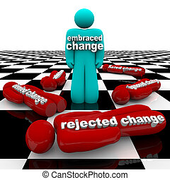 One person who has embraced change stands triumphant, while others who have rejected it have fallen around him.
