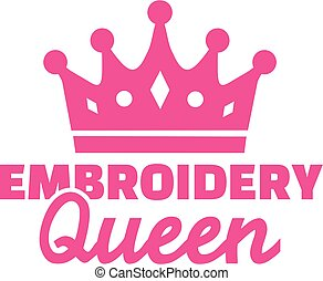 Embroidery queen