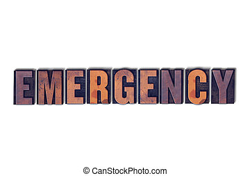 Emergency Concept Isolated Letterpress Word