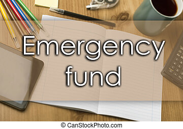 Emergency fund - business concept with text