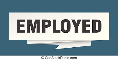 employed sign. employed paper origami speech bubble. ...