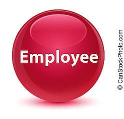 Employee glassy pink round button