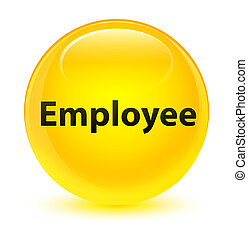 Employee glassy yellow round button