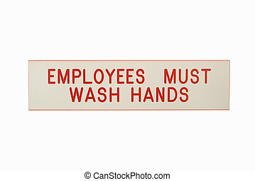Employees wash hands. - Employees must wash hands sign...