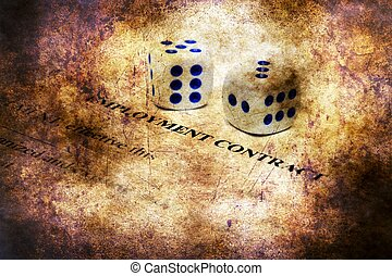 Employment contract and dice on grunge concept