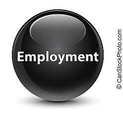 Employment glassy black round button