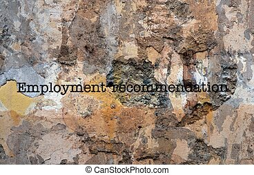 Employment recommendation text on wall