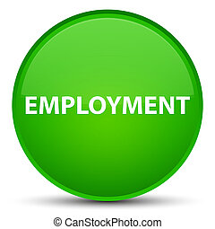 Employment special green round button