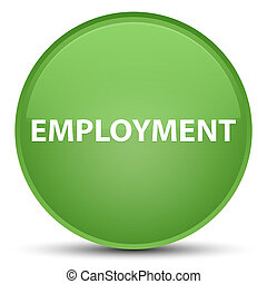 Employment special soft green round button