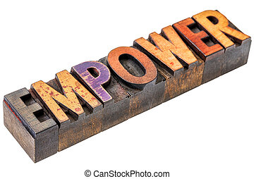 empower word abstract in wood type - empower word abstract...