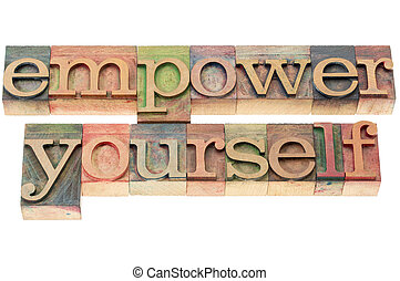 empower yourself - isolated text in letterpress wood type