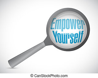 Empower Yourself magnify glass sign concept illustration...