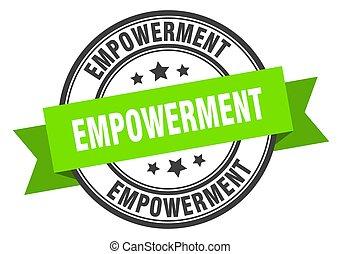 empowerment label. empowermentround band sign. empowerment stamp
