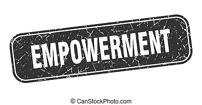 empowerment stamp. empowerment square grungy black sign