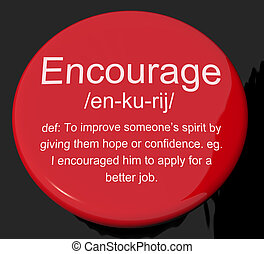 Encourage Definition Button Shows Motivation Inspiration And...