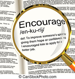 Encourage Definition Magnifier Shows Motivation Inspiration And Reassurance
