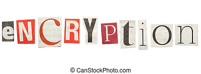 Encryption - words composed from isolated, cutout newspaper letters.