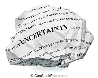 """End the uncertainty - paper ball with text """" uncertainty """"..."""