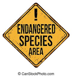 Endangered species area vintage rusty metal sign