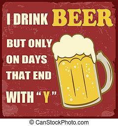 """ende, weinlese, getränk, tage, bier, nur, """"y"""", plakat"""