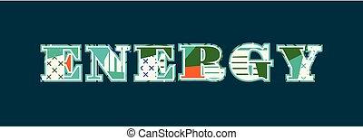 Energy Concept Word Art Illustration - The word ENERGY...