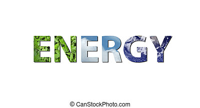 Energy - The word ENERGY is written composing of elements of...