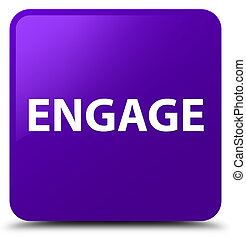 Engage purple square button