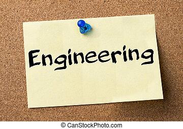 Engineering - adhesive label pinned on bulletin board