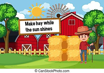 English idiom with picture description for make hay while the sun shines illustration