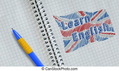 Hand drawing and animated british flag with text LEARN ENGLISH on sheet of notebook