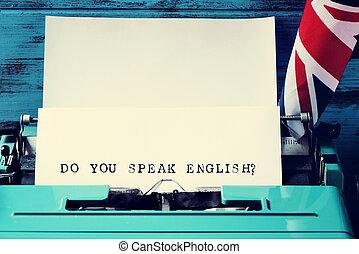 english?, question, écrit, vous, machine écrire, parler